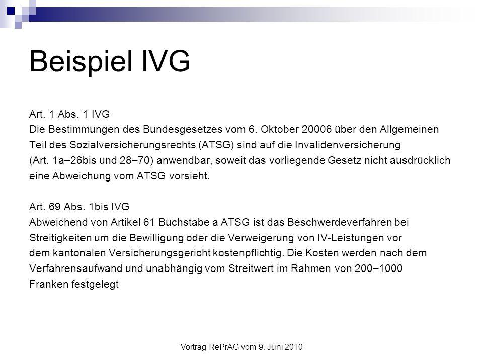 Vortrag RePrAG vom 9.Juni 2010 Anwendung ATSG 1. Ist das ATSG auf die konkrete Frage anwendbar.