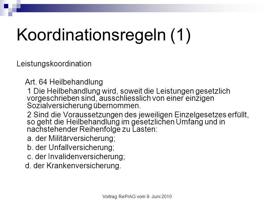 Vortrag RePrAG vom 9.Juni 2010 Koordinationsregeln (2) Rückgriff Art.