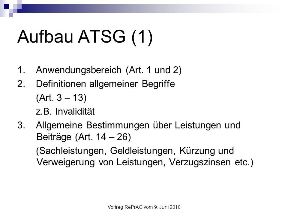 Vortrag RePrAG vom 9.Juni 2010 Aufbau ATSG (2) 4.