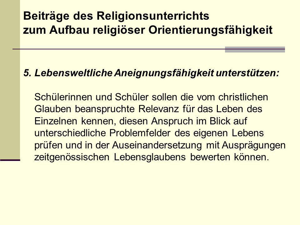 4.… wenn er den Aufbau kumulativen, vernetzten religiösen Wissens unterstützt.