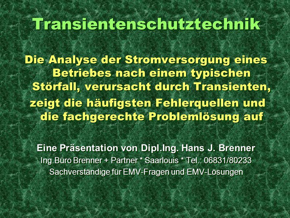 Transientenschutztechnik Die Analyse der Stromversorgung eines Betriebes nach einem typischen Störfall, verursacht durch Transienten, zeigt die häufig