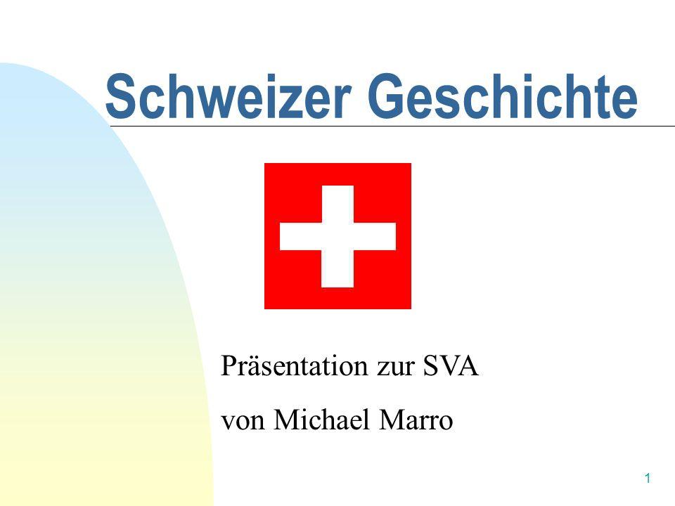 1 Schweizer Geschichte Präsentation zur SVA von Michael Marro