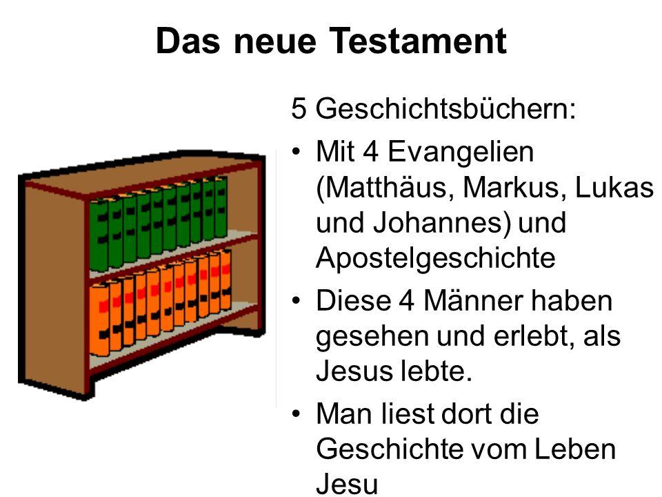 Das neue Testament 5 Geschichtsbüchern: Mit 4 Evangelien (Matthäus, Markus, Lukas und Johannes) und Apostelgeschichte Diese 4 Männer haben gesehen und erlebt, als Jesus lebte.