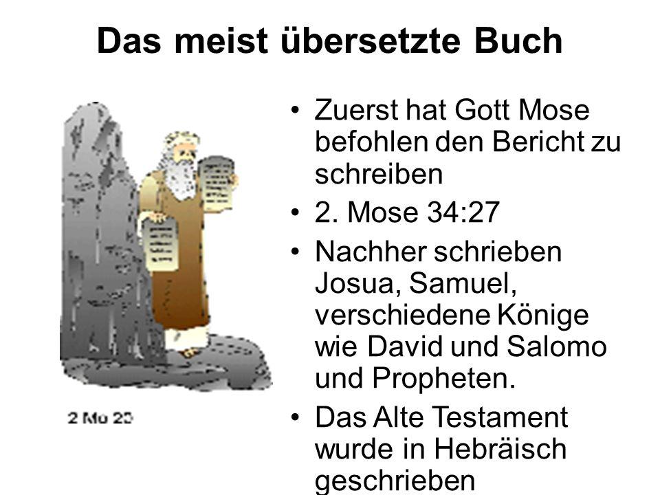 Das meist übersetzte Buch Zuerst hat Gott Mose befohlen den Bericht zu schreiben 2.