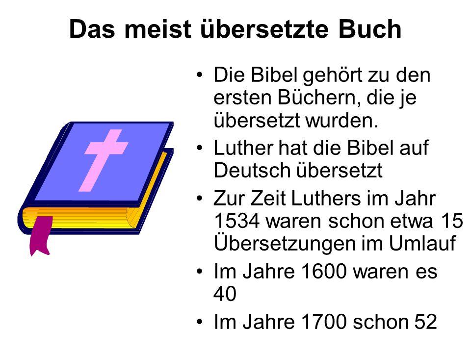 Das meist übersetzte Buch Die Bibel gehört zu den ersten Büchern, die je übersetzt wurden.