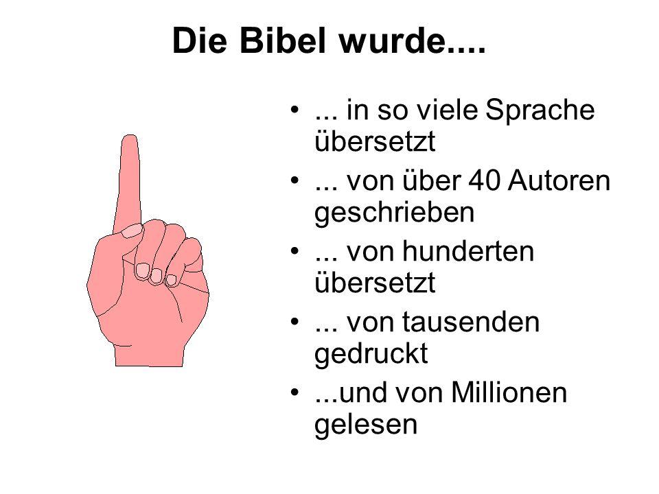 Die Bibel wurde.......in so viele Sprache übersetzt...