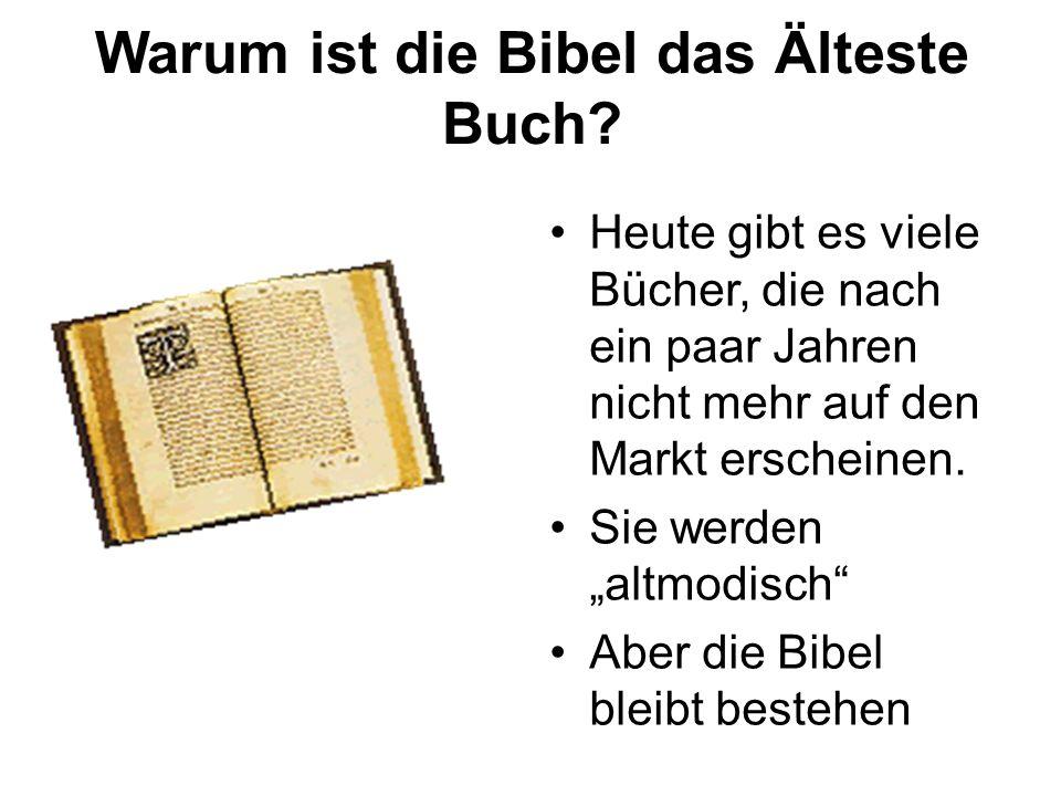 Warum ist die Bibel das Älteste Buch.
