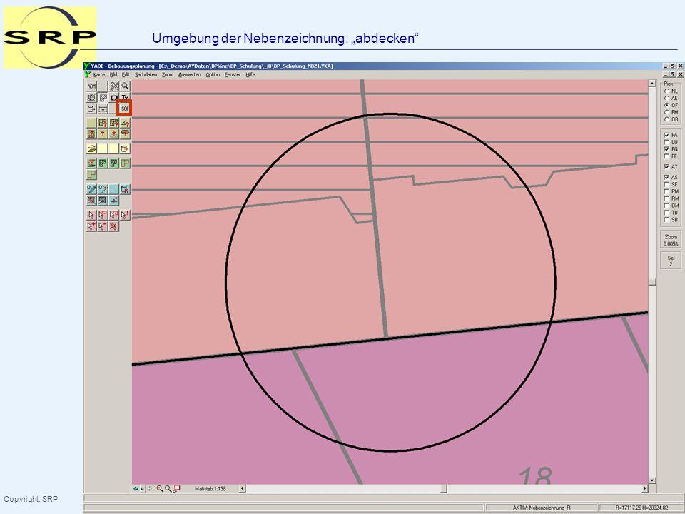 Schulung YADE-BPlan Copyright: SRP 51 Umgebung der Nebenzeichnung: abdecken