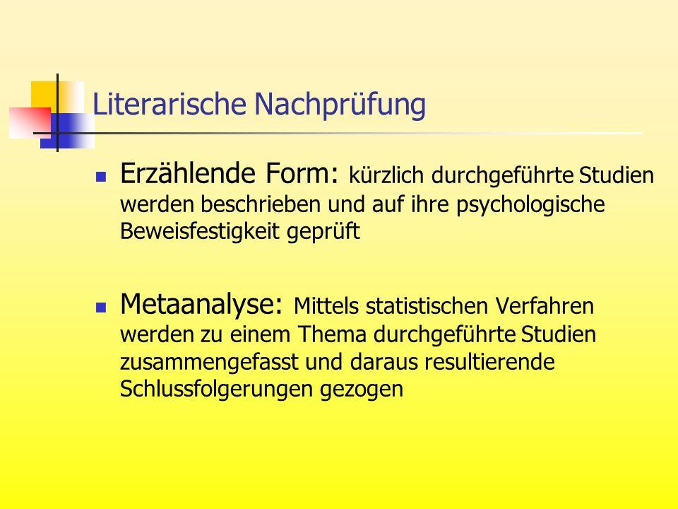 Literarische Nachprüfung Erzählende Form: kürzlich durchgeführte Studien werden beschrieben und auf ihre psychologische Beweisfestigkeit geprüft Metaa