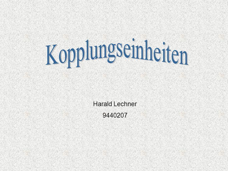 KopplungseinheitenHarald Lechner 2 Kopplungseinheiten Sinn und Zweck: - Vergrößerung der Anzahl der anschließbaren Stationen - Verbesserung der Lastkontrolle - Entlastung des gesamten Netzwerkes - Aufbau heterogener Netze - Anbindung an öffentliche Netze