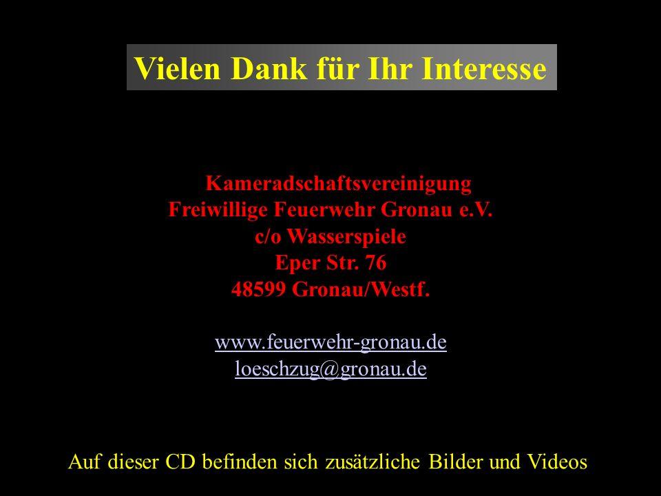 Vielen Dank für Ihr Interesse Auf dieser CD befinden sich zusätzliche Bilder und Videos KKameradschaftsvereinigung Freiwillige Feuerwehr Gronau e.V. c