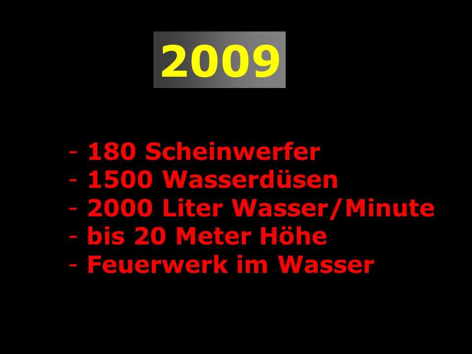 2009 - 180 Scheinwerfer - 1500 Wasserdüsen - 2000 Liter Wasser/Minute - bis 20 Meter Höhe - Feuerwerk im Wasser