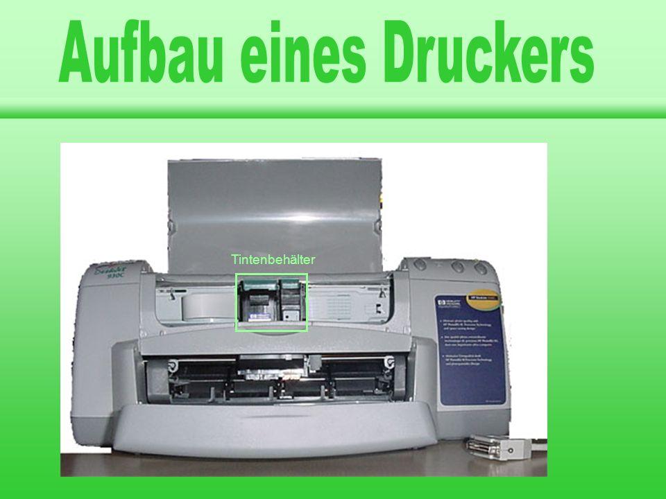 llgemeines rten von Druckern ufbau eines Druckers Tintenbehälter