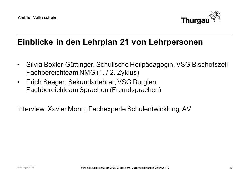 Amt für Volksschule Einblicke in den Lehrplan 21 von Lehrpersonen Silvia Boxler-Güttinger, Schulische Heilpädagogin, VSG Bischofszell Fachbereichteam NMG (1.