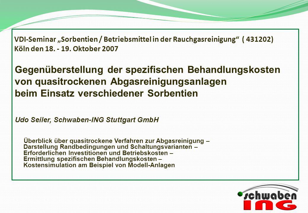 VDI-Seminar Sorbentien / Betriebsmittel in der Rauchgasreinigung ( 431202) Köln den 18. - 19. Oktober 2007 Gegenüberstellung der spezifischen Behandlu