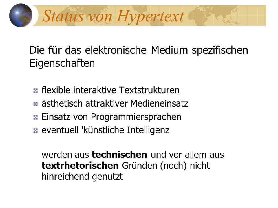Status von Hypertext Die für das elektronische Medium spezifischen Eigenschaften flexible interaktive Textstrukturen ästhetisch attraktiver Medieneins