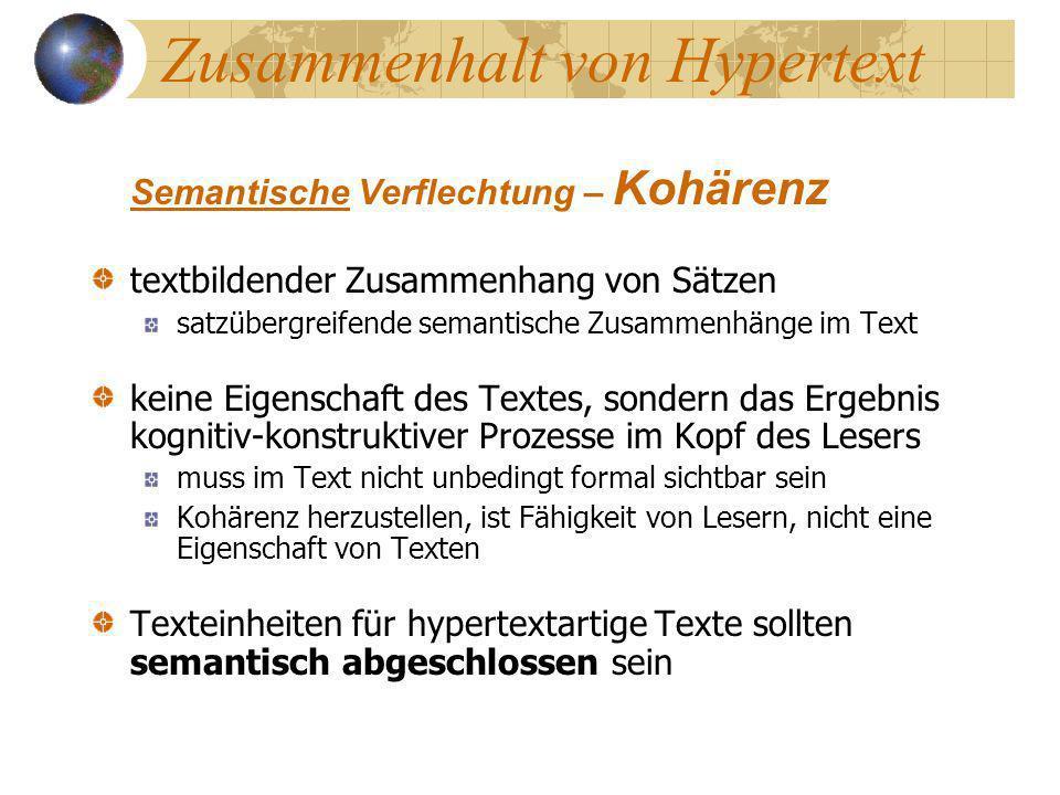 Zusammenhalt von Hypertext Semantische Verflechtung – Kohärenz textbildender Zusammenhang von Sätzen satzübergreifende semantische Zusammenhänge im Te