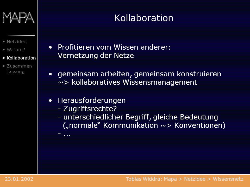 Kollaboration Profitieren vom Wissen anderer: Vernetzung der Netze gemeinsam arbeiten, gemeinsam konstruieren ~> kollaboratives Wissensmanagement Hera