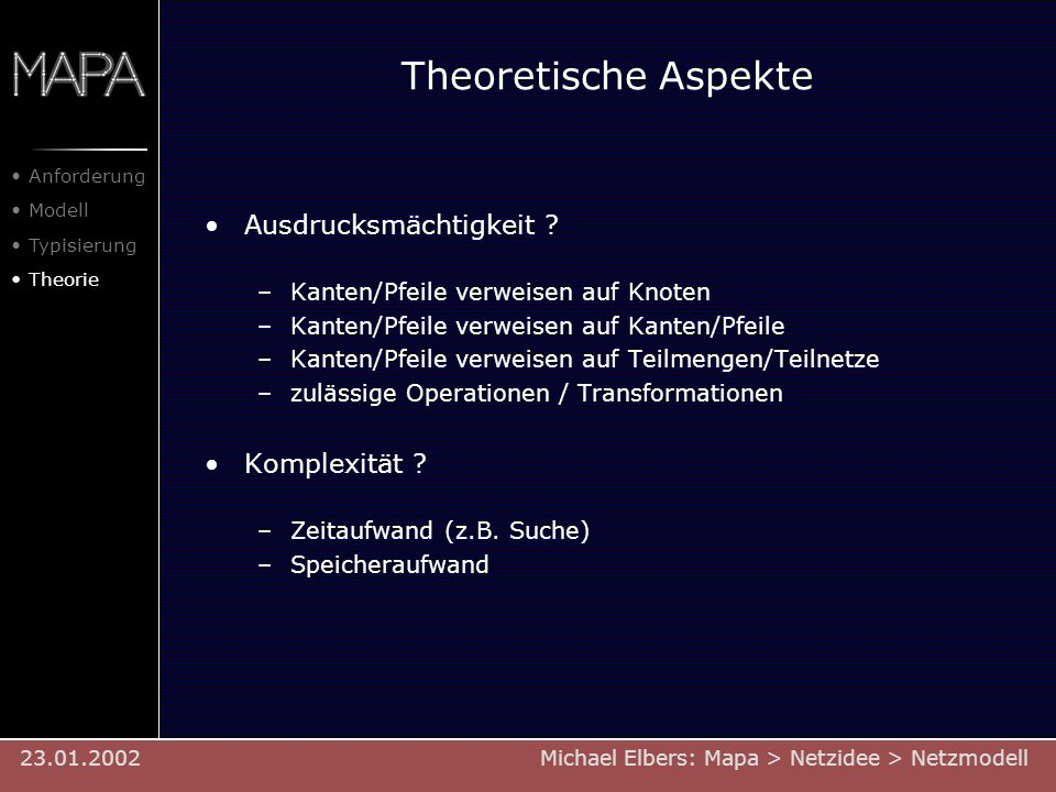 Theoretische Aspekte Ausdrucksmächtigkeit ? –Kanten/Pfeile verweisen auf Knoten –Kanten/Pfeile verweisen auf Kanten/Pfeile –Kanten/Pfeile verweisen au
