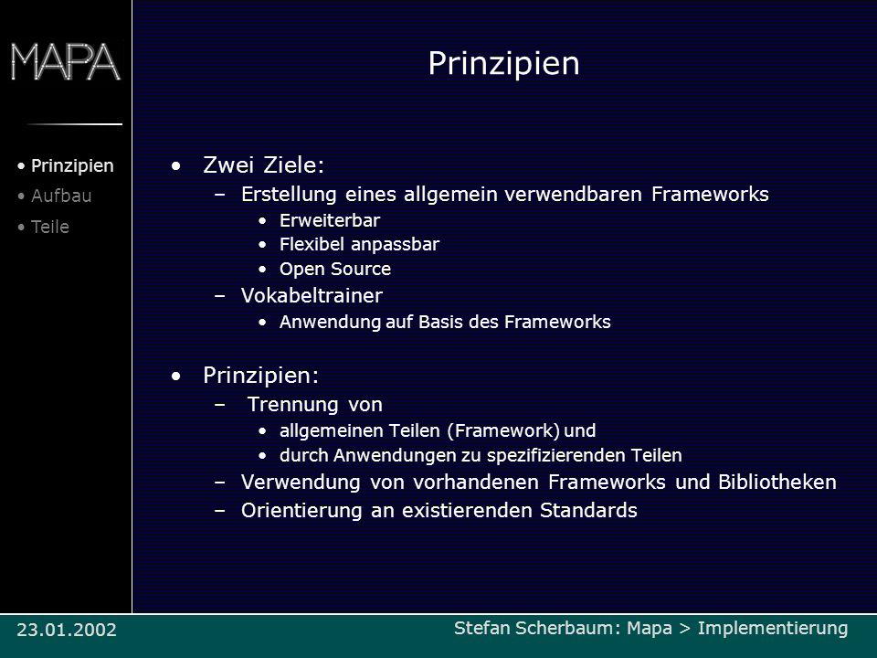 Prinzipien Zwei Ziele: –Erstellung eines allgemein verwendbaren Frameworks Erweiterbar Flexibel anpassbar Open Source –Vokabeltrainer Anwendung auf Ba
