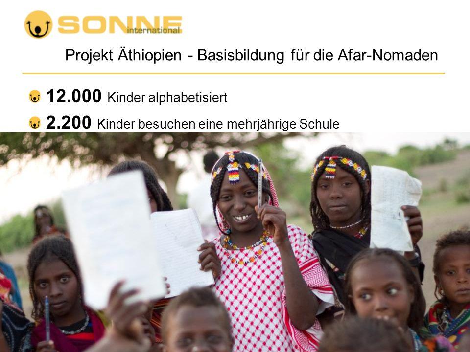 Projekt Äthiopien - Basisbildung für die Afar-Nomaden 12.000 Kinder alphabetisiert 2.200 Kinder besuchen eine mehrjährige Schule