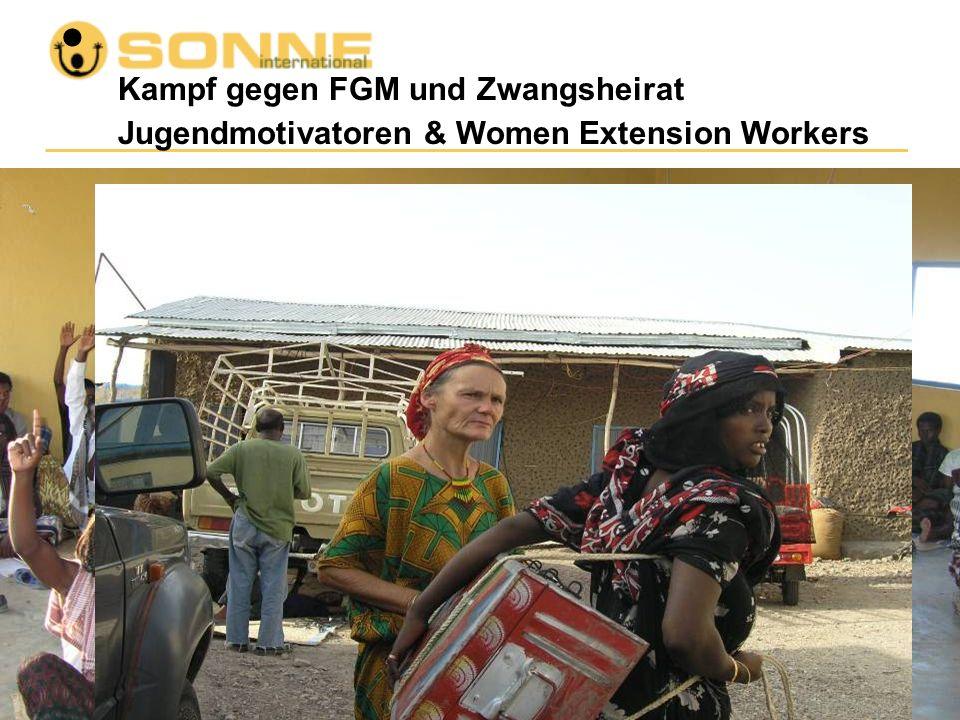 Kampf gegen FGM und Zwangsheirat Jugendmotivatoren & Women Extension Workers... Zusammenarbeit mit religiösen Führern