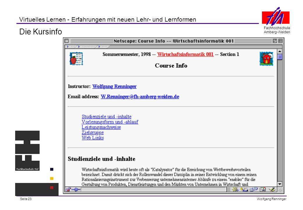 Seite 23 Fachhochschule Amberg-Weiden Wolfgang Renninger Virtuelles Lernen - Erfahrungen mit neuen Lehr- und Lernformen Die Kursinfo