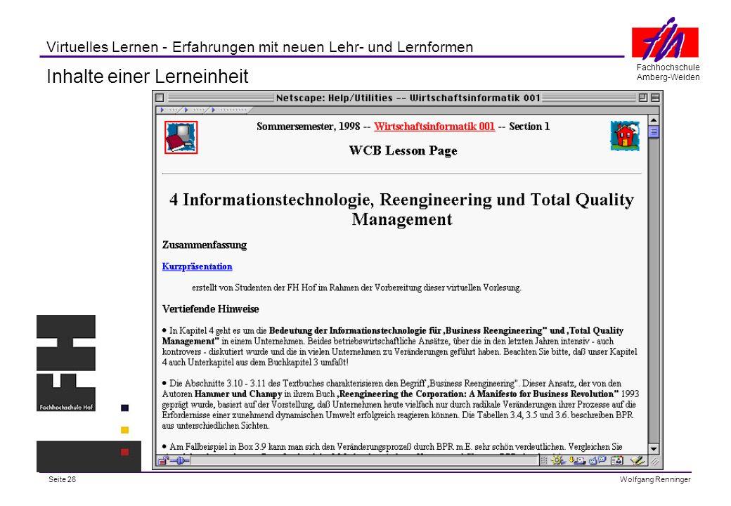 Seite 26 Fachhochschule Amberg-Weiden Wolfgang Renninger Virtuelles Lernen - Erfahrungen mit neuen Lehr- und Lernformen Inhalte einer Lerneinheit