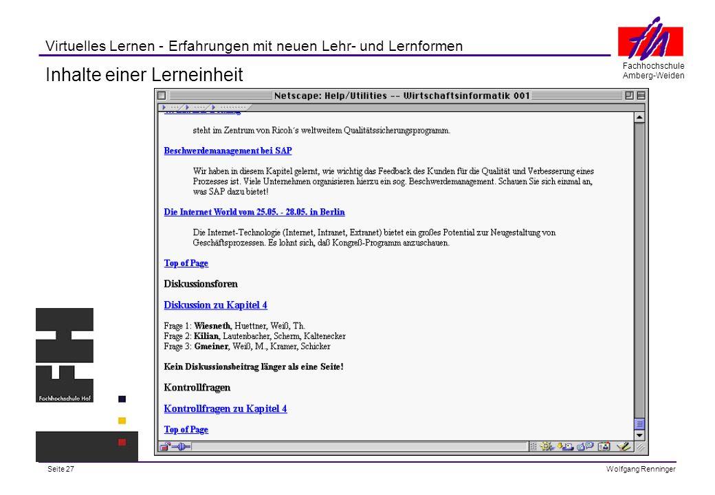 Seite 27 Fachhochschule Amberg-Weiden Wolfgang Renninger Virtuelles Lernen - Erfahrungen mit neuen Lehr- und Lernformen Inhalte einer Lerneinheit