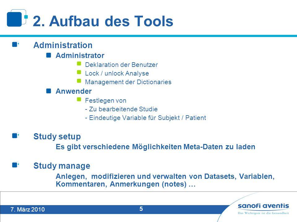7. März 2010 5 Administration Administrator Deklaration der Benutzer Lock / unlock Analyse Management der Dictionaries Anwender Festlegen von - Zu bea