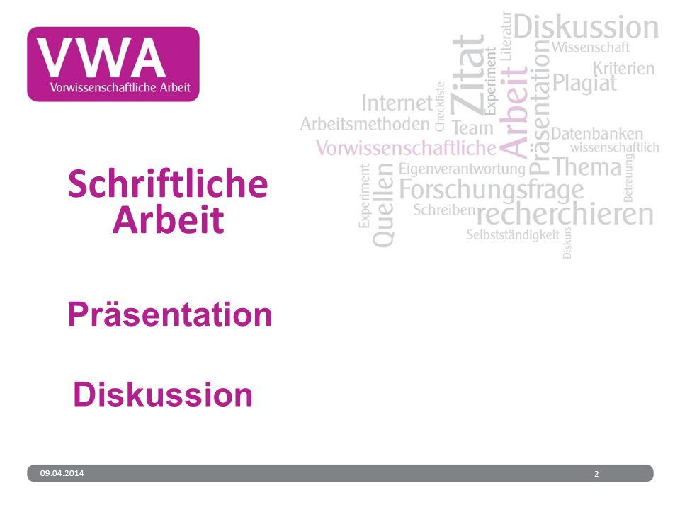 09.04.20142 Schriftliche Arbeit Diskussion Präsentation