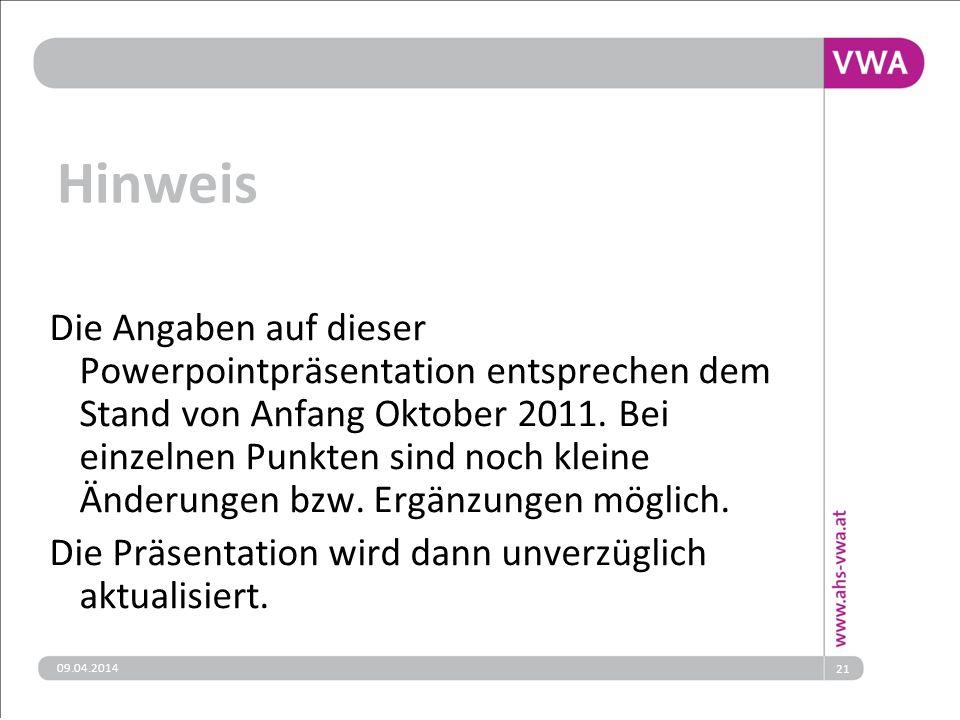 09.04.201421 Hinweis Die Angaben auf dieser Powerpointpräsentation entsprechen dem Stand von Anfang Oktober 2011.
