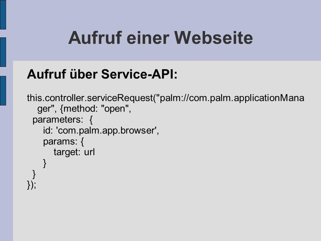 Aufruf einer Webseite Aufruf über Service-API: this.controller.serviceRequest(