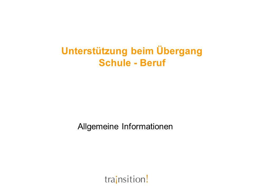 Allgemeine Informationen Unterstützung beim Übergang Schule - Beruf