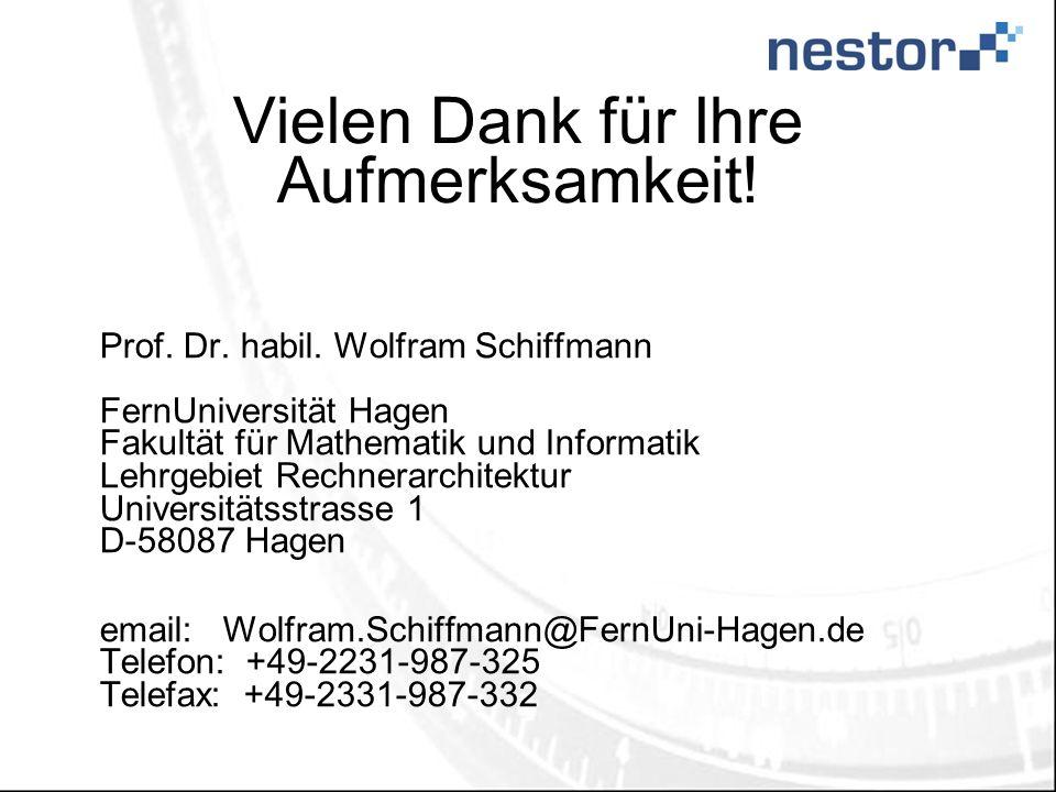 Vielen Dank für Ihre Aufmerksamkeit! Prof. Dr. habil. Wolfram Schiffmann FernUniversität Hagen Fakultät für Mathematik und Informatik Lehrgebiet Rechn