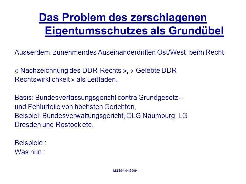 Das Problem des zerschlagenen Eigentumsschutzes als Grundübel Ausserdem: zunehmendes Auseinanderdriften Ost/West beim Recht « Nachzeichnung des DDR-Rechts », « Gelebte DDR Rechtswirklichkeit » als Leitfaden.