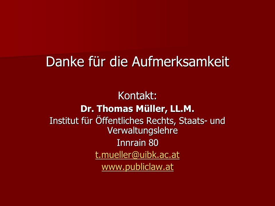 Danke für die Aufmerksamkeit Kontakt: Dr. Thomas Müller, LL.M.