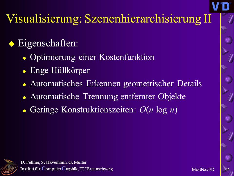 Institut für C omputer G raphik, TU Braunschweig ModNav3D D.