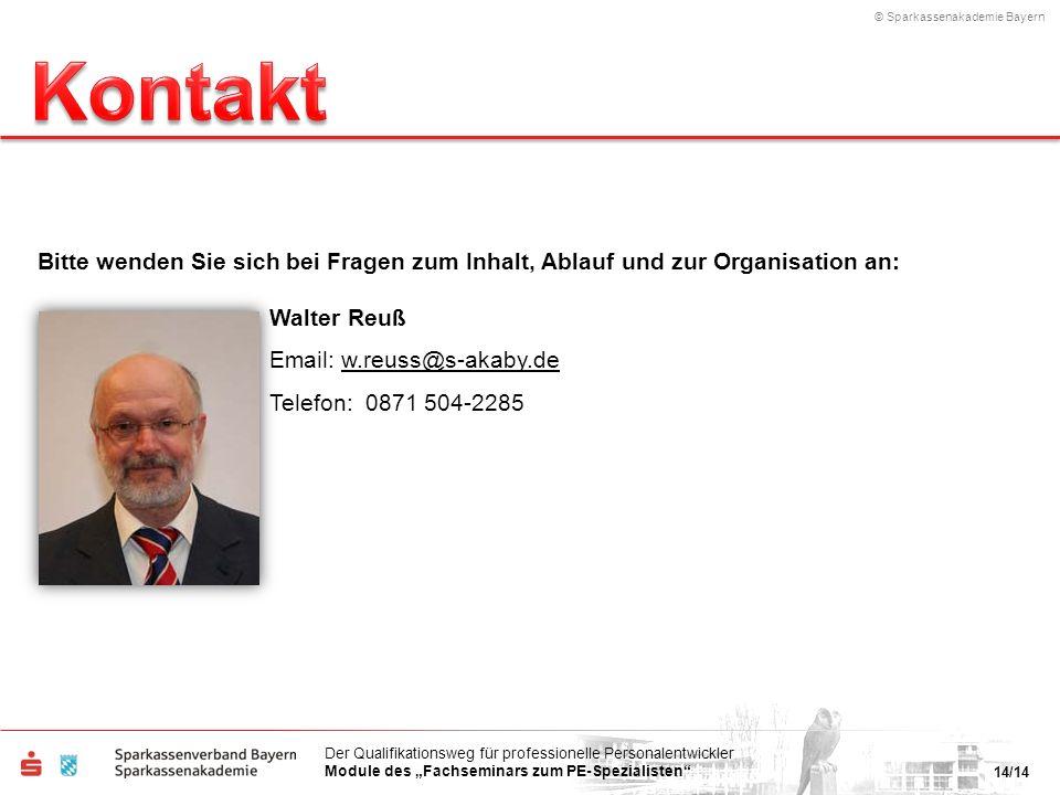 © Sparkassenakademie Bayern 14/14 Der Qualifikationsweg für professionelle Personalentwickler Module des Fachseminars zum PE-Spezialisten Bitte wenden