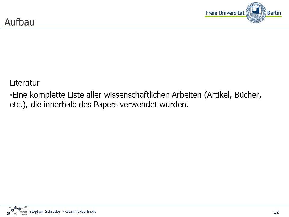 13 Stephan Schröder cst.mi.fu-berlin.de Gedanken Zuerst sollte der Hauptteil, dann die Zusammenfassung geschrieben werden.