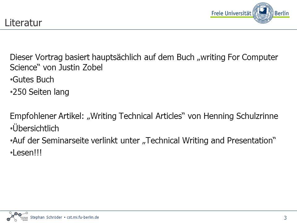 4 Stephan Schröder cst.mi.fu-berlin.de Mit dem Schreiben eines Papers beginnen Wichtige Fragen zum Umfang eines Papers Was sind meine Ziele beim Schreiben des Papers.