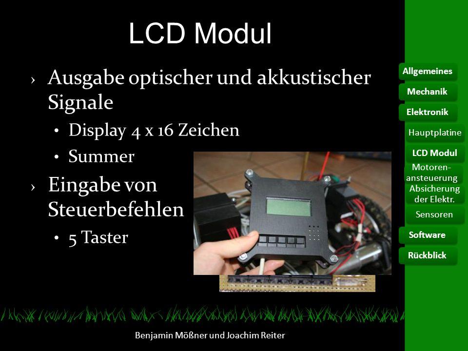 LCD Modul Ausgabe optischer und akkustischer Signale Display 4 x 16 Zeichen Summer Eingabe von Steuerbefehlen 5 Taster Benjamin Mößner und Joachim Rei