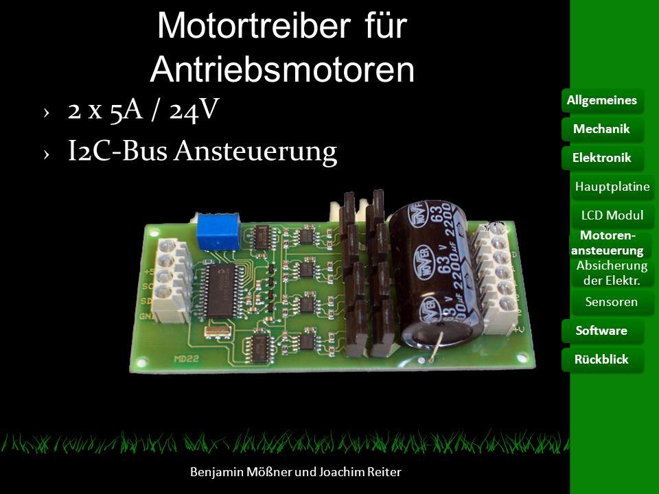 Motortreiber für Antriebsmotoren 2 x 5A / 24V I2C-Bus Ansteuerung Benjamin Mößner und Joachim Reiter AllgemeinesElektronikHauptplatine Motoren- ansteu