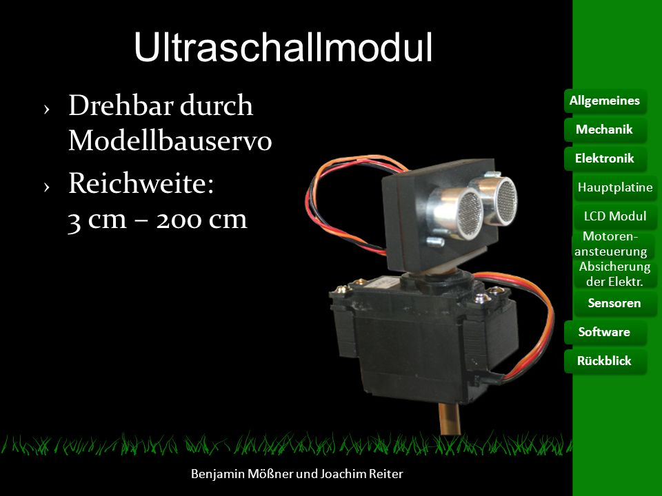 Ultraschallmodul Benjamin Mößner und Joachim Reiter Drehbar durch Modellbauservo Reichweite: 3 cm – 200 cm AllgemeinesElektronikHauptplatine Motoren-