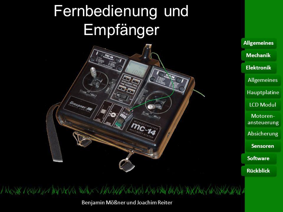 Fernbedienung und Empfänger Benjamin Mößner und Joachim Reiter AllgemeinesMechanikElektronikSoftwareRückblickAllgemeinesHauptplatineLCD Modul Motoren-