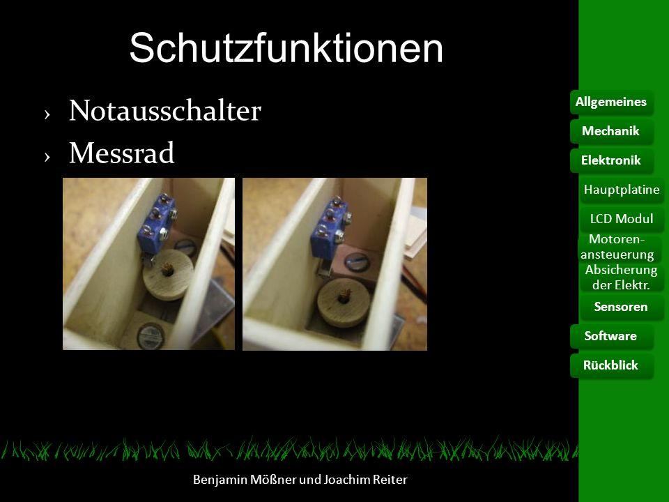 Schutzfunktionen Notausschalter Messrad Benjamin Mößner und Joachim Reiter AllgemeinesElektronikHauptplatine Motoren- ansteuerung Absicherung der Elek