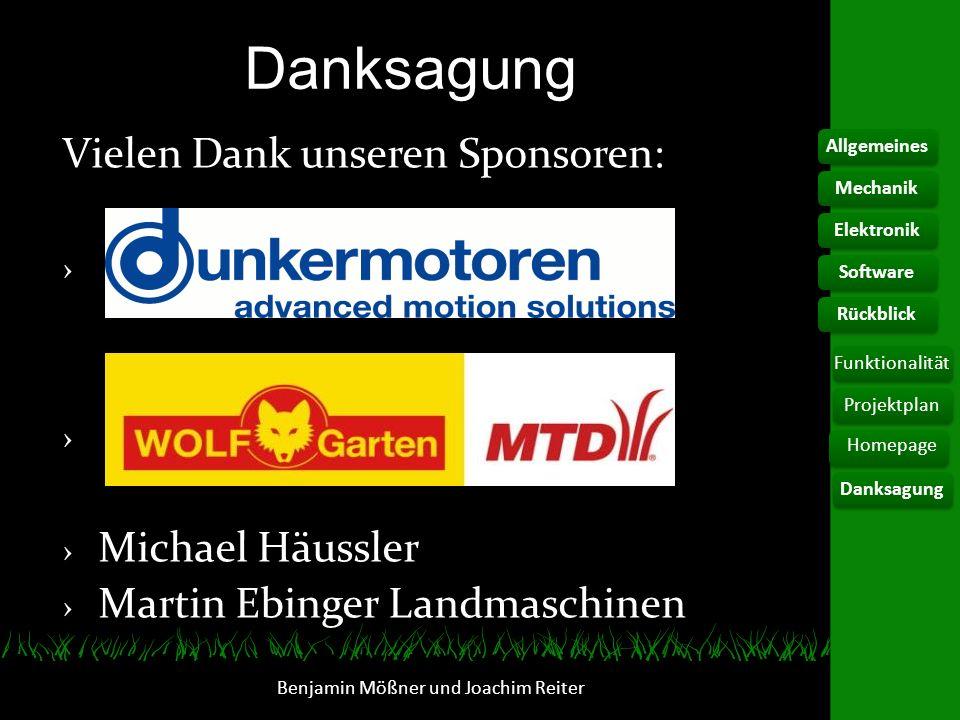 Danksagung Benjamin Mößner und Joachim Reiter Vielen Dank unseren Sponsoren: Michael Häussler Martin Ebinger Landmaschinen AllgemeinesElektronikFunkti