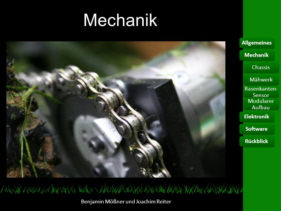 Rahmen Benjamin Mößner und Joachim Reiter AllgemeinesElektronikChassis Rasenkanten- Sensor Modularer Aufbau SoftwareRückblickMechanikMähwerk