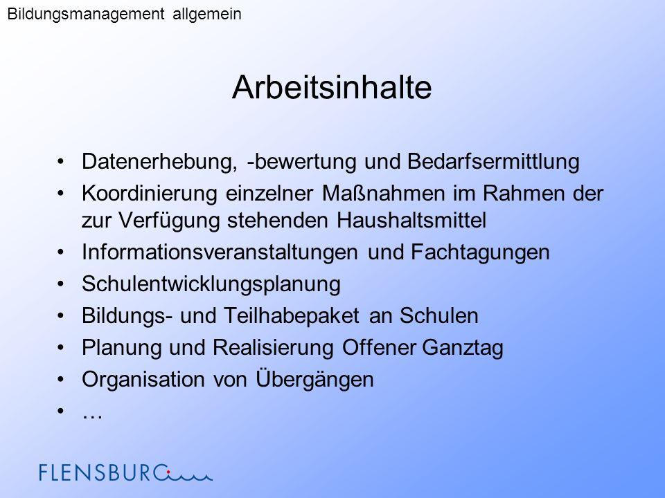 Arbeitsinhalte Datenerhebung, -bewertung und Bedarfsermittlung Koordinierung einzelner Maßnahmen im Rahmen der zur Verfügung stehenden Haushaltsmittel