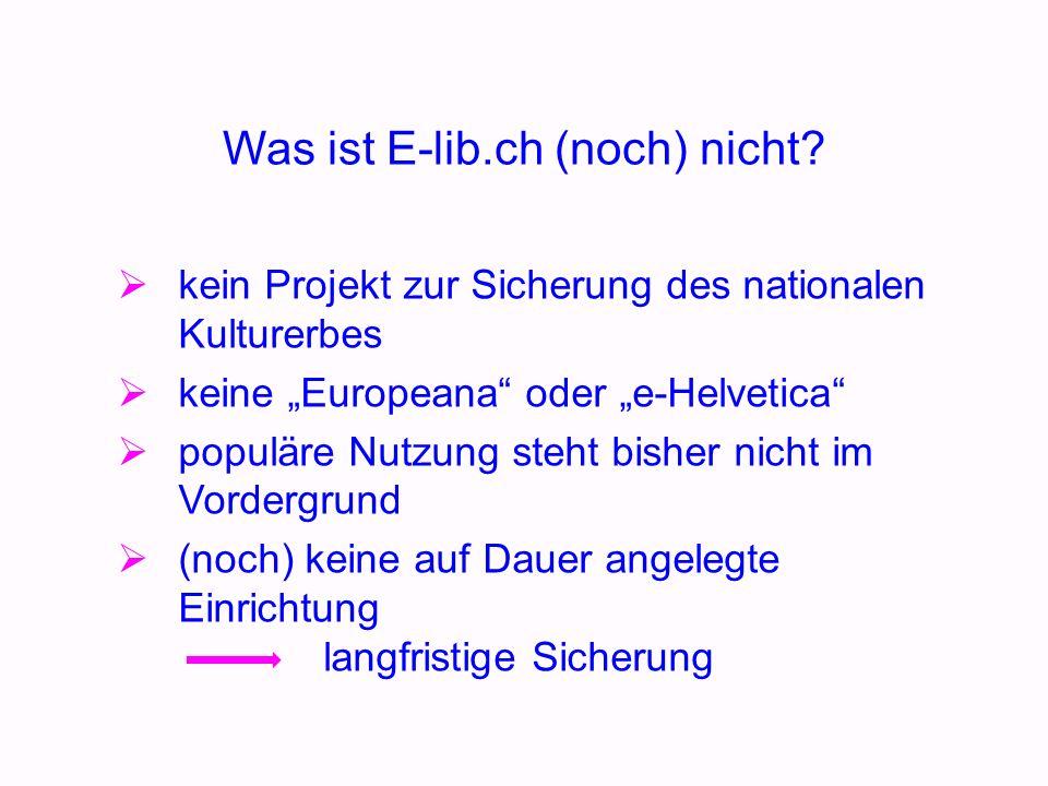 Was ist E-lib.ch (noch) nicht.